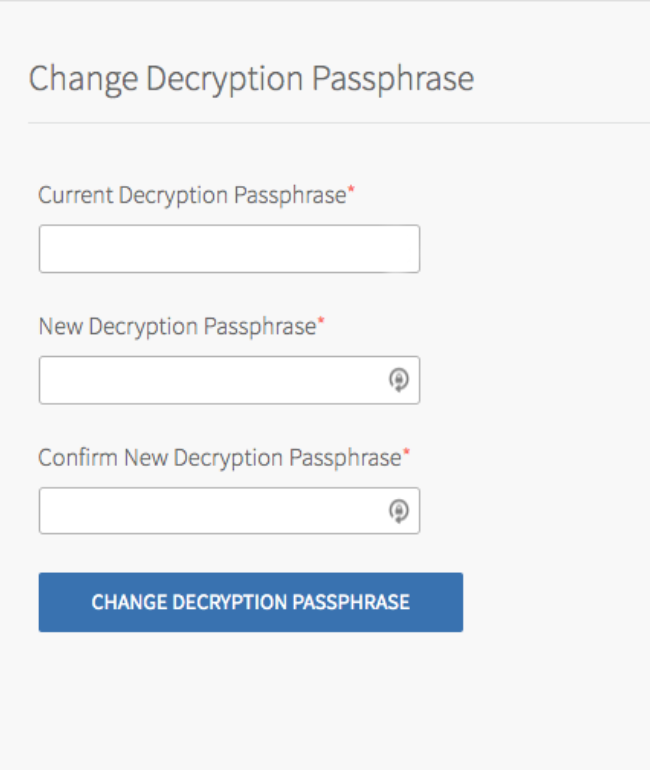 The 'Settings' page is           indicated by a header that says 'Settings' in large type at the top of the page. Below the header, on the left-hand side, there is a tabular layout. From top to bottom, the tabs are 'Change Decryption Passphrase,' 'SAML Settings', 'LDAP Settings', 'SSL Certificate', 'Pivotal Network Settings,' 'Proxy Settings', 'Custom Banner', 'Export Installation Settings', 'Syslog', and 'Advanced Options'. The top tab, 'Change Decryption Passphrase' is highlighted in gray to indicate that it is selected. To the right, the body shows fields that correspond to 'Change Decryption Passphrase.'